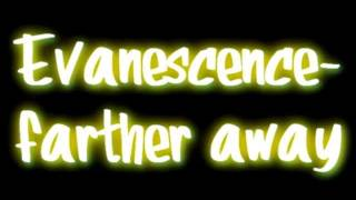Watch Evanescence Farther Away video
