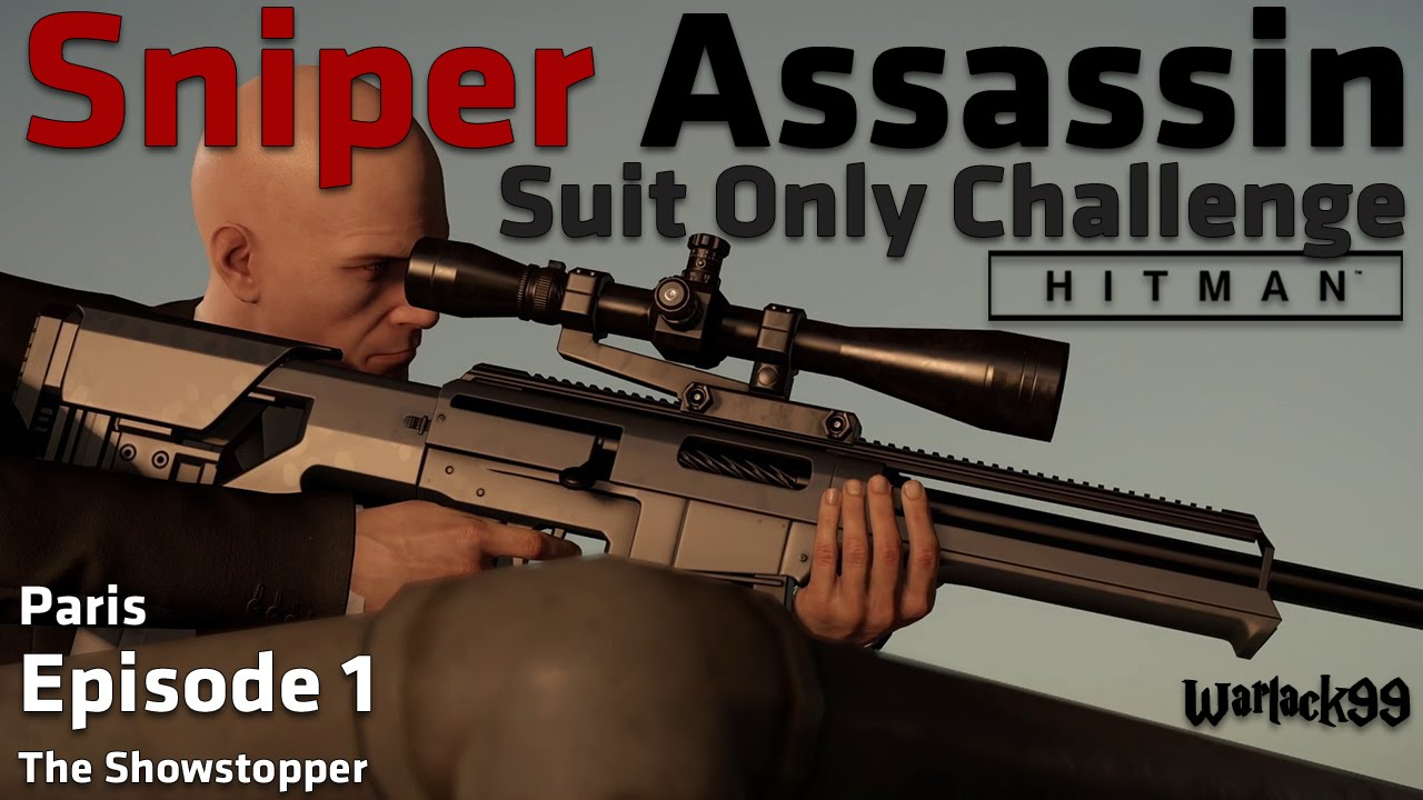 Download Hitman Episode 1: (Paris) Sniper Assassin, Suit Only Challenge Walkthrough