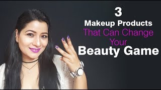 Top 3 Makeup Products That Will Change Your Beauty Game Completely | Makeup Tips