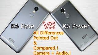 Lenovo: K6 Note VS K6 Power: All Differences Pointed Out & Compared: Camera + Audio:Worth The Price?