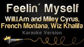 Will.I.Am and Miley Cyrus, French Montana, Wiz Khalifa - Feelin