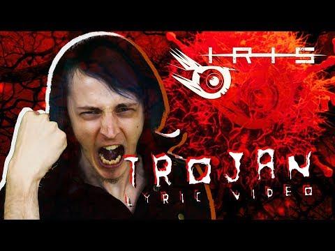 IRIS - Trojan (OFFICIAL LYRIC VIDEO)