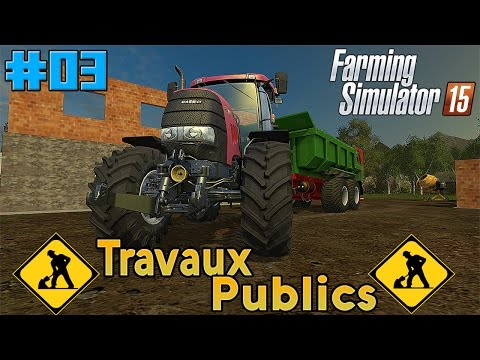 Farming Simulator 2015 - Chantier de Travaux Publics - Episode 3 - Multi - HD FR 60FPS