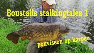 Penvissen op karper - Boustails' Stalkingtales part 1