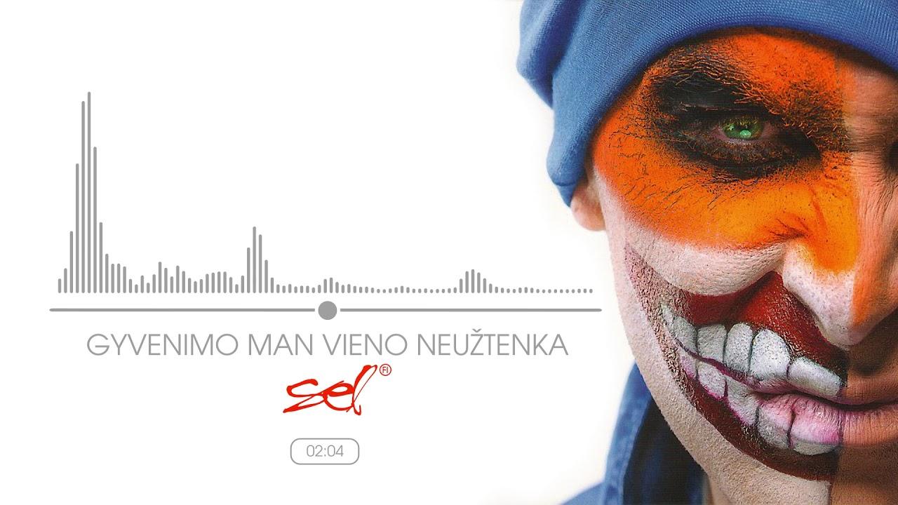 SEL - Gyvenimo Man Vieno Neužtenka (Official Audio)