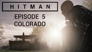 Hitman: Episode 5 - Colorado