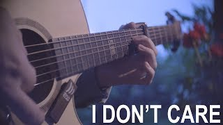 Ed Sheeran & Justin Bieber - I Don't Care - Fingerstyle Guitar Cover Video