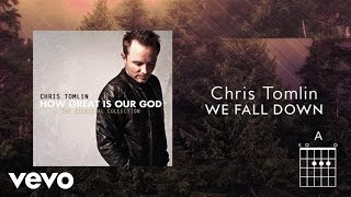 Chris Tomlin - We Fall Down (Lyrics And Chords)