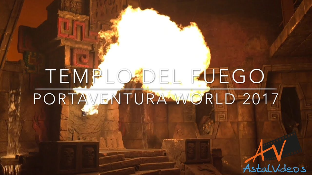 Templo Del Fuego Show Portaventura World 2017 Hd 1080p Youtube