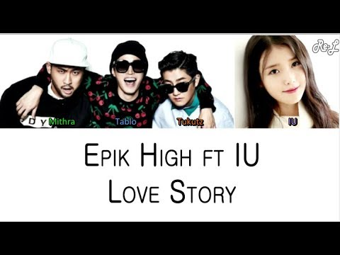Epik High - Love Story ft IU (Color Coded Lyrics ENGLISH/ROM/HAN)