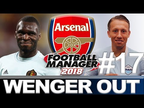 ARSENAL | #17 | BUMPER EPISODE | WENGER OUT | FOOTBALL MANAGER 2018