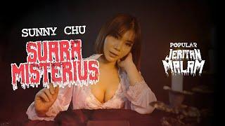 SUARA MISTERIUS - Sunny Chu   Jeritan Malam