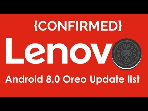 Android O - Lenovo Smartphones List Getting Android O Update (8.0)