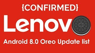 Android O - Lenovo Smartphones List Getting Android O Update (8.0)(OLD LIST NOT CONFIRMED)