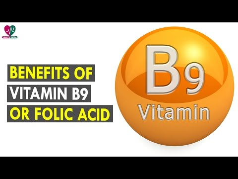 Benefits Of Vitamin B9 Or Folic Acid || Health Sutra - Best Health Tips
