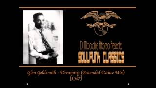 Glen Goldsmith - Dreaming (Extended Dance Mix) [1988]