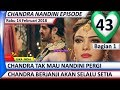 Chandra Nandini Episode 43 ❤ Rabu 14 Februari 2018 ❤ 1 ❤ Suka India