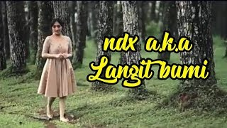 Langit bumi - NDX A.K.A full  video clip terbaru