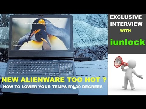 REDUCE ALIENWARE 15R3 / 17R4 TEMPERATURES BY 30 DEGREES !