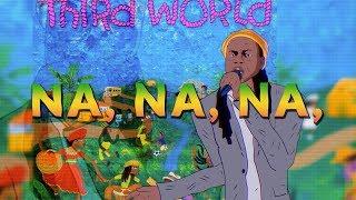 Third World - Na Na Na (ft. Chronixx) (Lyric Video)
