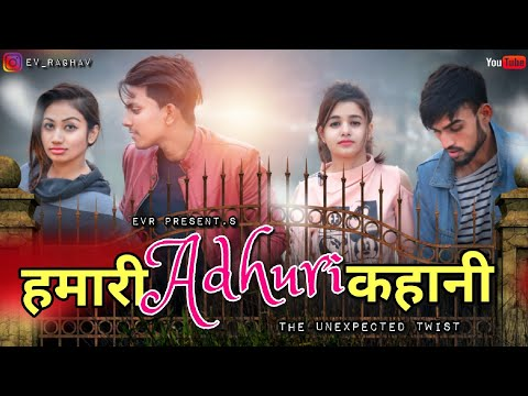 Hamari Adhuri Kahani - The Unexpected Twist | Love Story | Heart Touching Story 2019 | EVR