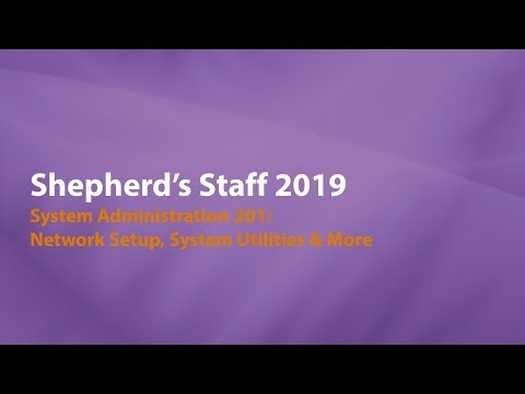 Shepherd's Staff: System Administrator 201 - Network Setup, System Utilities & More