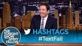 Hashtags: #TextFail