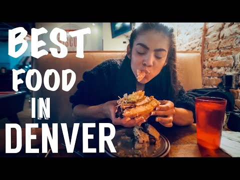 BEST FOOD IN DENVER COLORADO