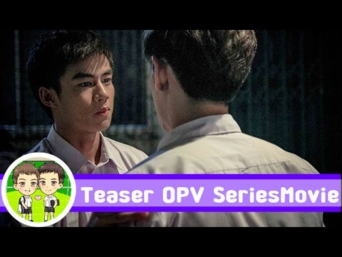 [Teaser OPV][Yaoi] ซีรี่ย์+โอ๊ต (Series+Oat) วัยเป้งงนักเลงขาสั้น Dangerous Boys รักเธอคนเดียว