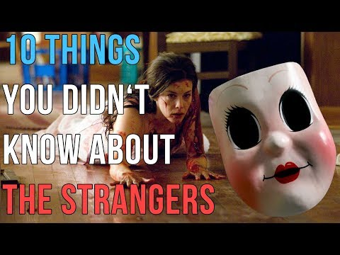 10 Things You Didnt Know About The Strangers
