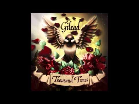 Gilead – Hungarian (Thousand Times 2015)