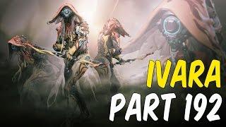 WARFRAME - Ivara Gameplay | Update 18 Intro! Walkthrough | Stalker (PC) | Part 192