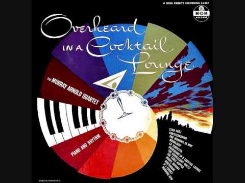 The Murray Arnold Quartet - Overheard in a cocktail lounge (1956)  Full vinyl LP