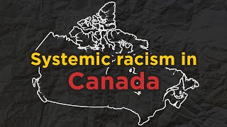 What systemic racism in Canada looks like