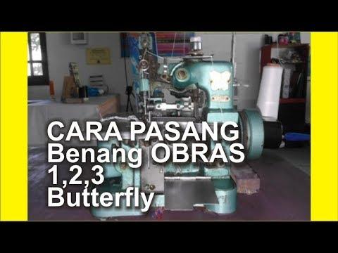 Cara Pasang Benang Obras 1,2,3 Butterfly