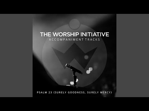 Psalm 23 (Surely Goodness, Surely Mercy) (Accompaniment Track)