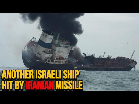 Another Israeli ship hit by Iranian missile at Arabian Sea