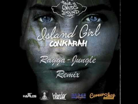 Conkarah - Island Girl (Ragga-Jungle Remix)