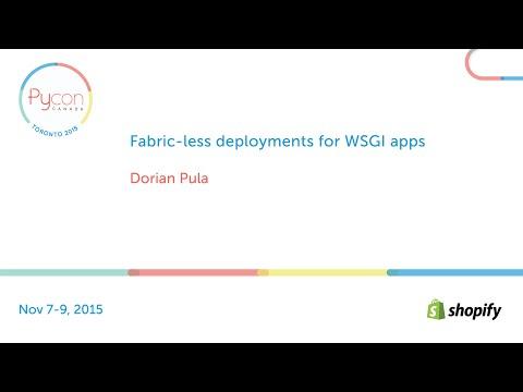 Fabric-less deployments for WSGI apps (Dorian Pula)