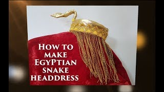 How to make Egyptian Snake Headdress| DIY UN Costumes | Halloween | Last Minute Cleopatra Costume