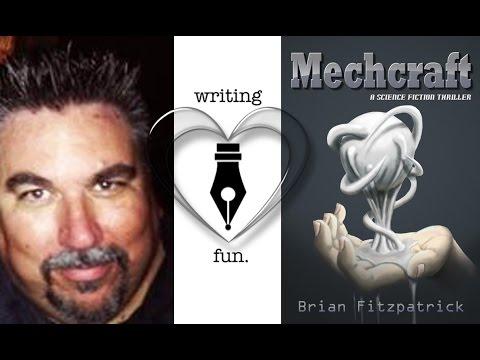 Writing Fun | Ep. 47 : Mechcraft with Brian Fitzpatrick