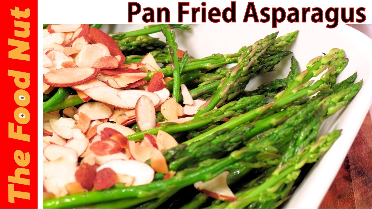 Pan Fried Asparagus Recipe  How To Cook It And Make Healthy Side Dish With  Almonds  The Food Nut