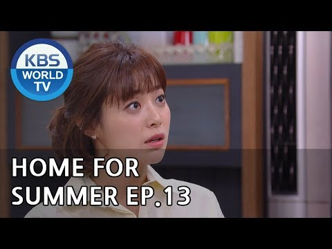 Home For Summer I 여름아 부탁해 - Ep.13 [SUB : ENG,CHN / 2019.05.23]