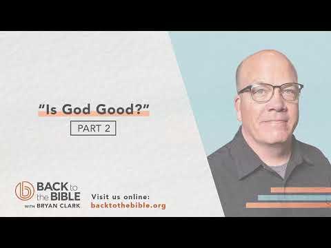 An Unshakable Foundation - Is God Good? pt. 2 - 9 of 25