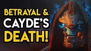 Destiny 2 - CAYDE'S DEATH! Uldren's Betrayal, Forsaken Story, MORE!
