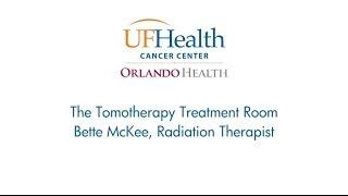 Radiation Therapist Bette McKee Explains Tomotherapy Treatment