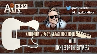 California Garage Rock Hour with Dick Lee of The Brymers S01 E01 (July 14, 2016)