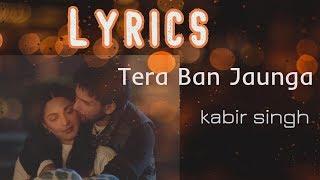 Tera Ban Jaunga Song Lyrics | kabir singh |  Status Guru- Mayankraj Productions
