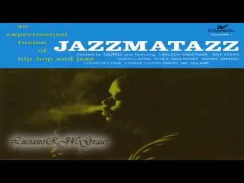 Guru - Jazzmatazz - Vol 1 Full Album