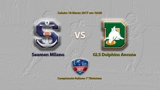 SEAMEN MILANO vs GLS DOLPHINS ANCONA
